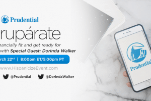 Join Us for the Prudential #Prupárate para #Hispz18 Twitter Party – March 22!